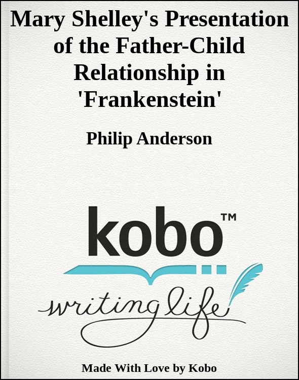 Mary Shelley's Presentation of the Father-Child Relationship in 'Frankenstein'