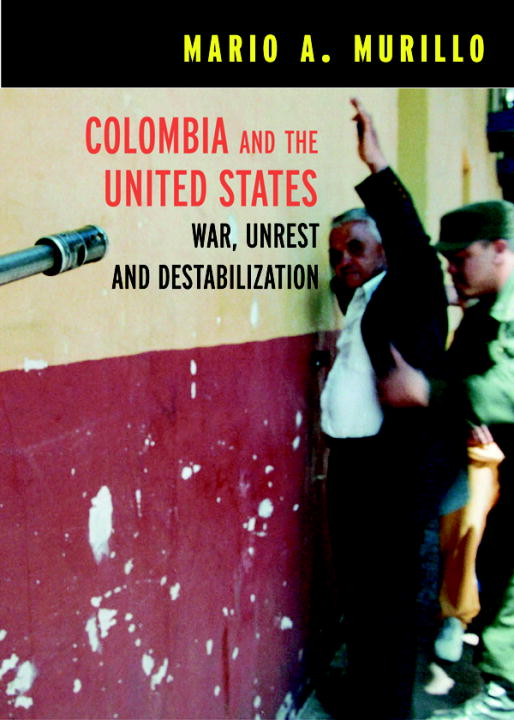 Colombia and the United States By: Mario A. Murillo
