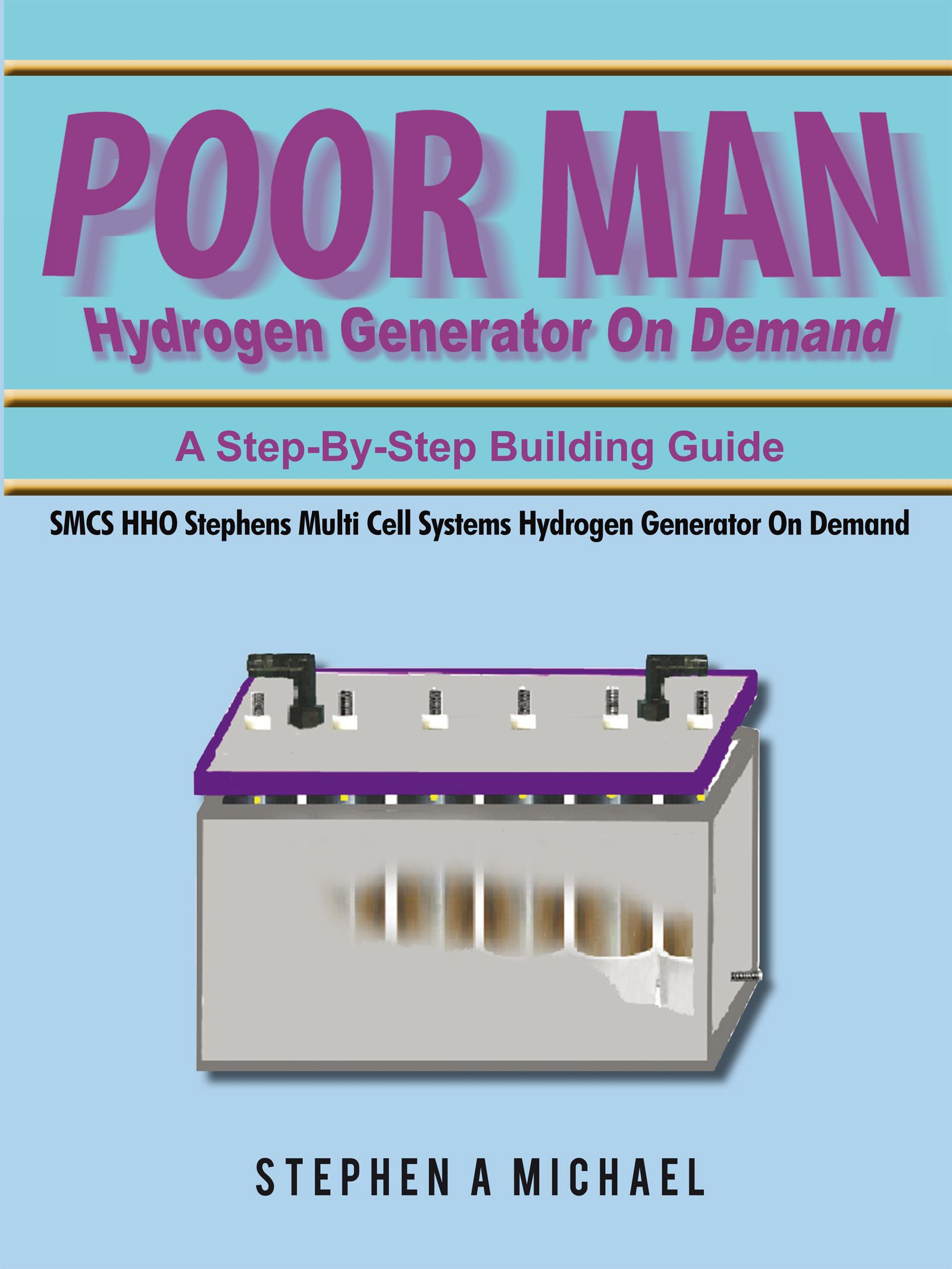 Poor Man Hydrogen Generator On Demand By: Stephen A Michael