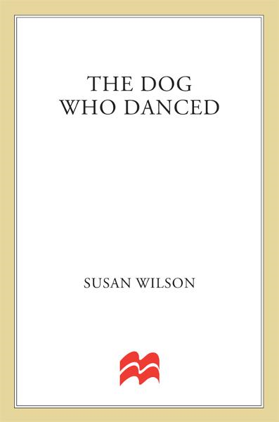 The Dog Who Danced By: Susan Wilson