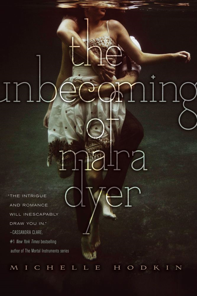 The Unbecoming of Mara Dyer By: Michelle Hodkin
