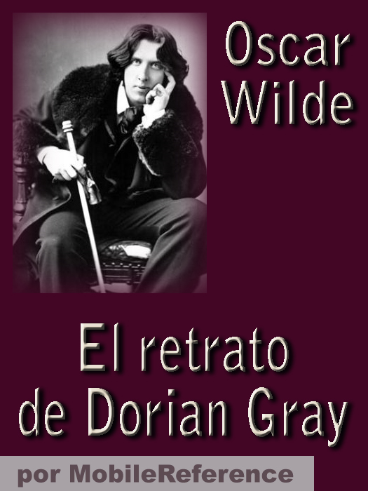 El retrato de Dorian Gray (Spanish Edition) By: Wilde, Oscar