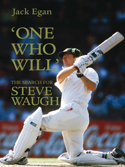 'One Who Will':The Search For Steve Waugh By: Jack Egan