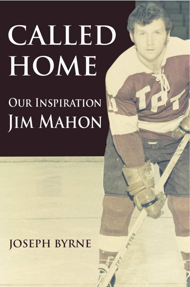 Called Home: Our Inspiration--Jim Mahon By: Joseph A. Byrne