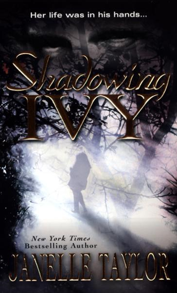 Shadowing Ivy By: Janelle Taylor