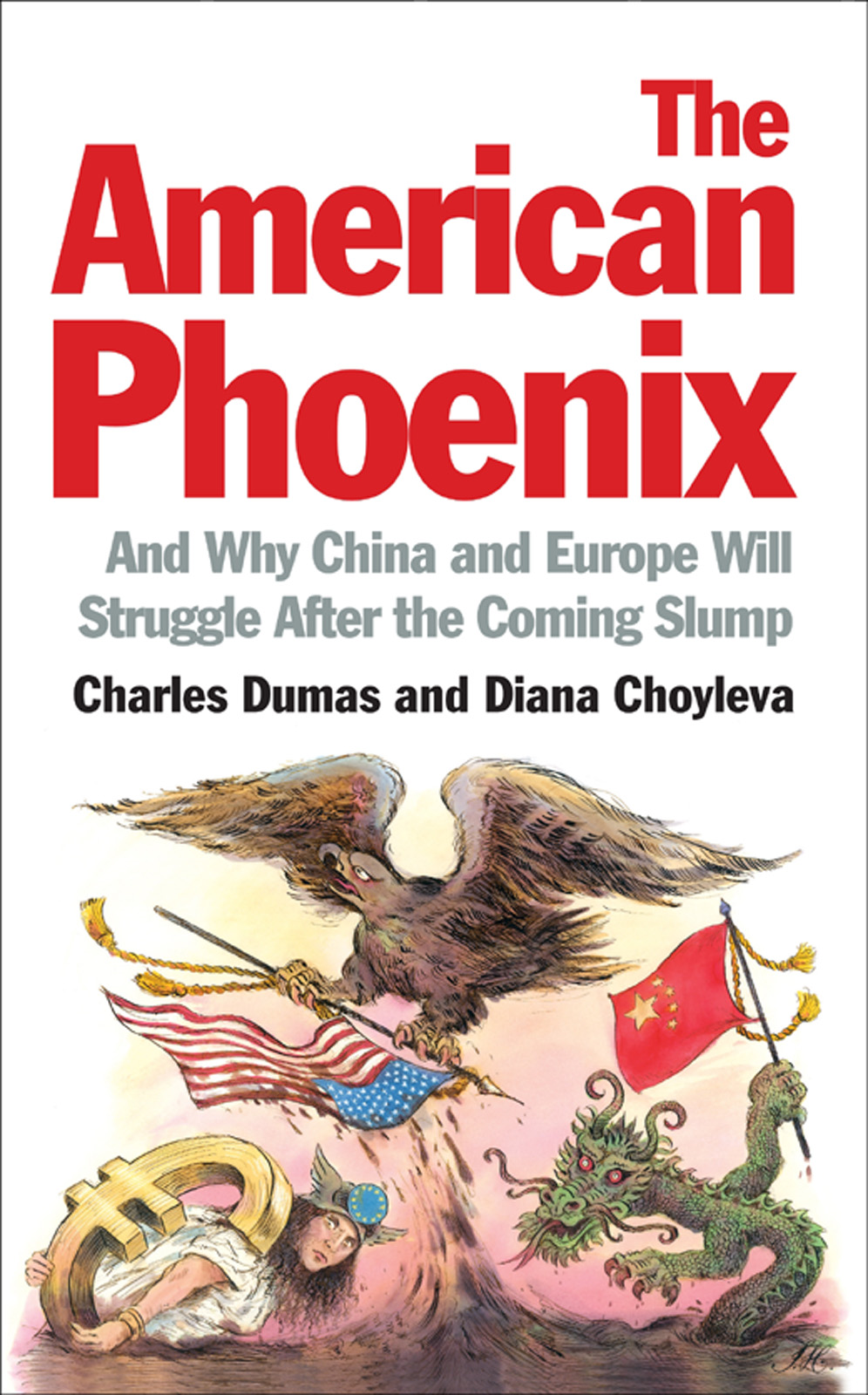 The American Phoenix And why China and Europe will struggle after the coming slump