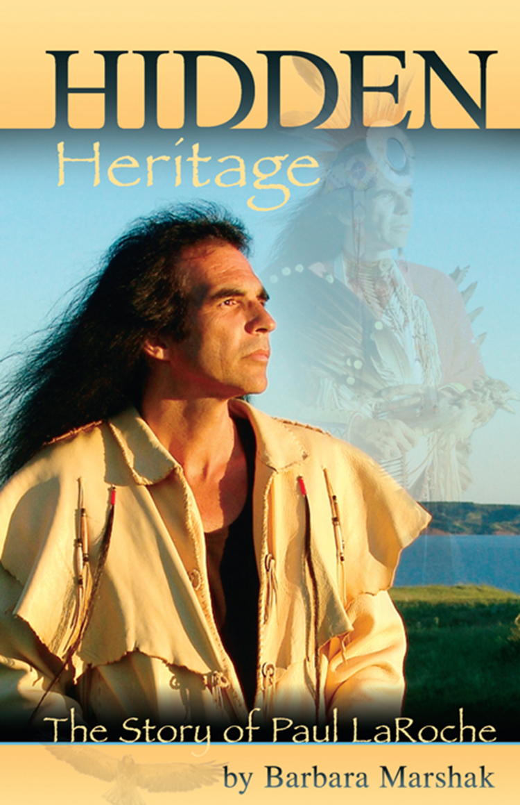Hidden Heritage: The Story of Paul LaRoche By: Barbara Marshak
