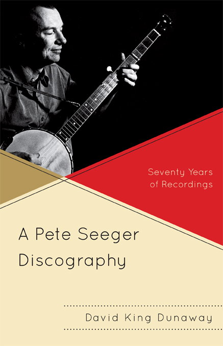 A Pete Seeger Discography: Seventy Years of Recordings