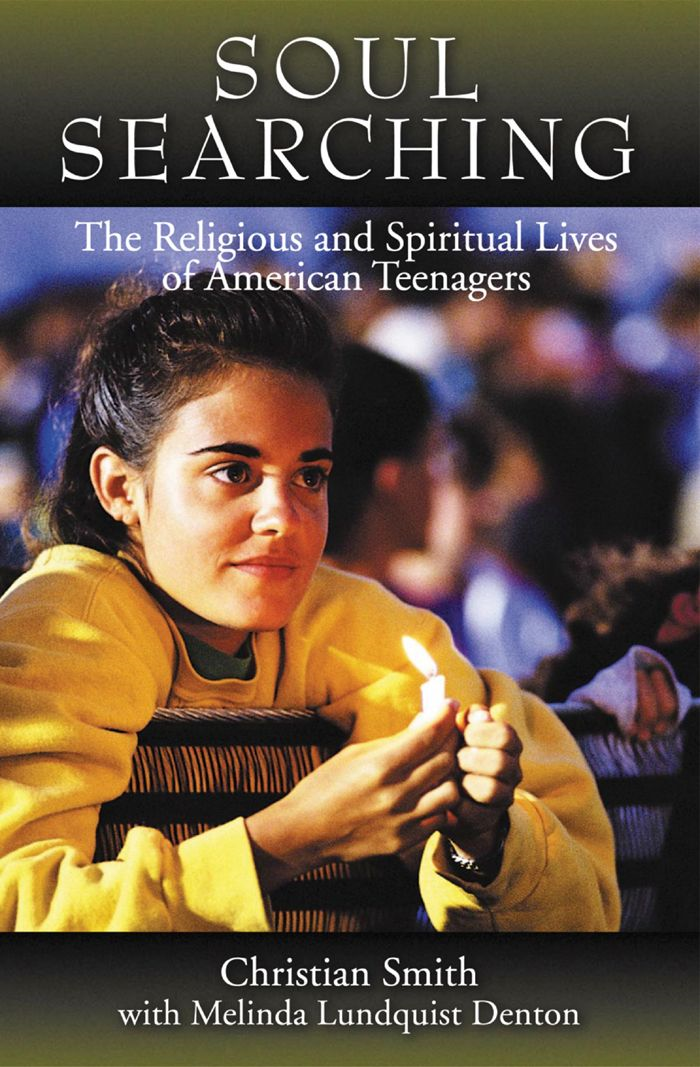 Soul Searching : The Religious And Spiritual Lives Of American Teenagers By: Christian Smith Melina Lundquist Denton