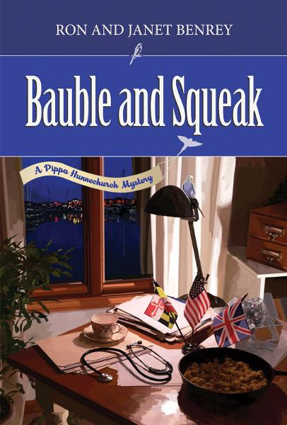 Bauble and Squeak: A Pippa Hunnechurch Mystery - Book Two By: Janet Benrey,Ron Benrey