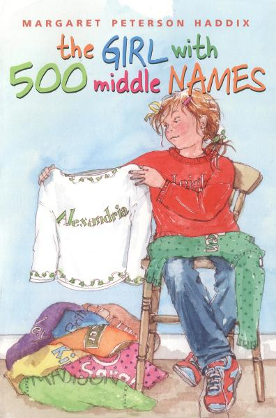 The Girl With 500 Middle Names By: Margaret Peterson Haddix,Janet Hamlin