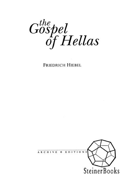 The Gospel of Hellas: The Mission of Ancient Greece and The Advent of Christ