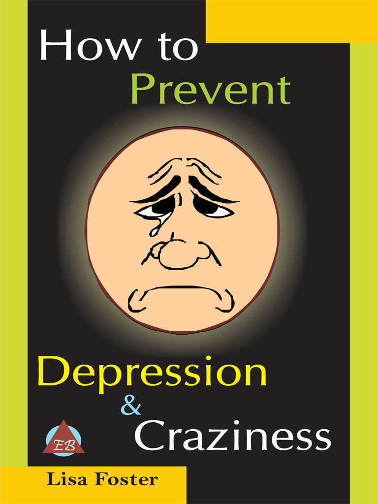 Lisa Foster - How to Prevent Depression & Craziness
