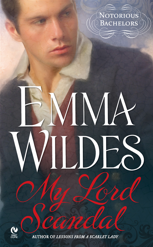 My Lord Scandal: Notorious Bachelors By: Emma Wildes
