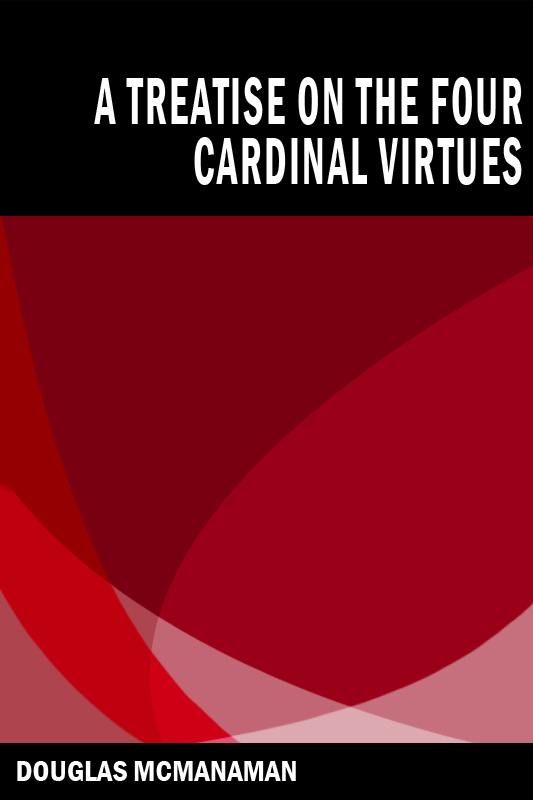 A Treatise on the Four Cardinal Virtues