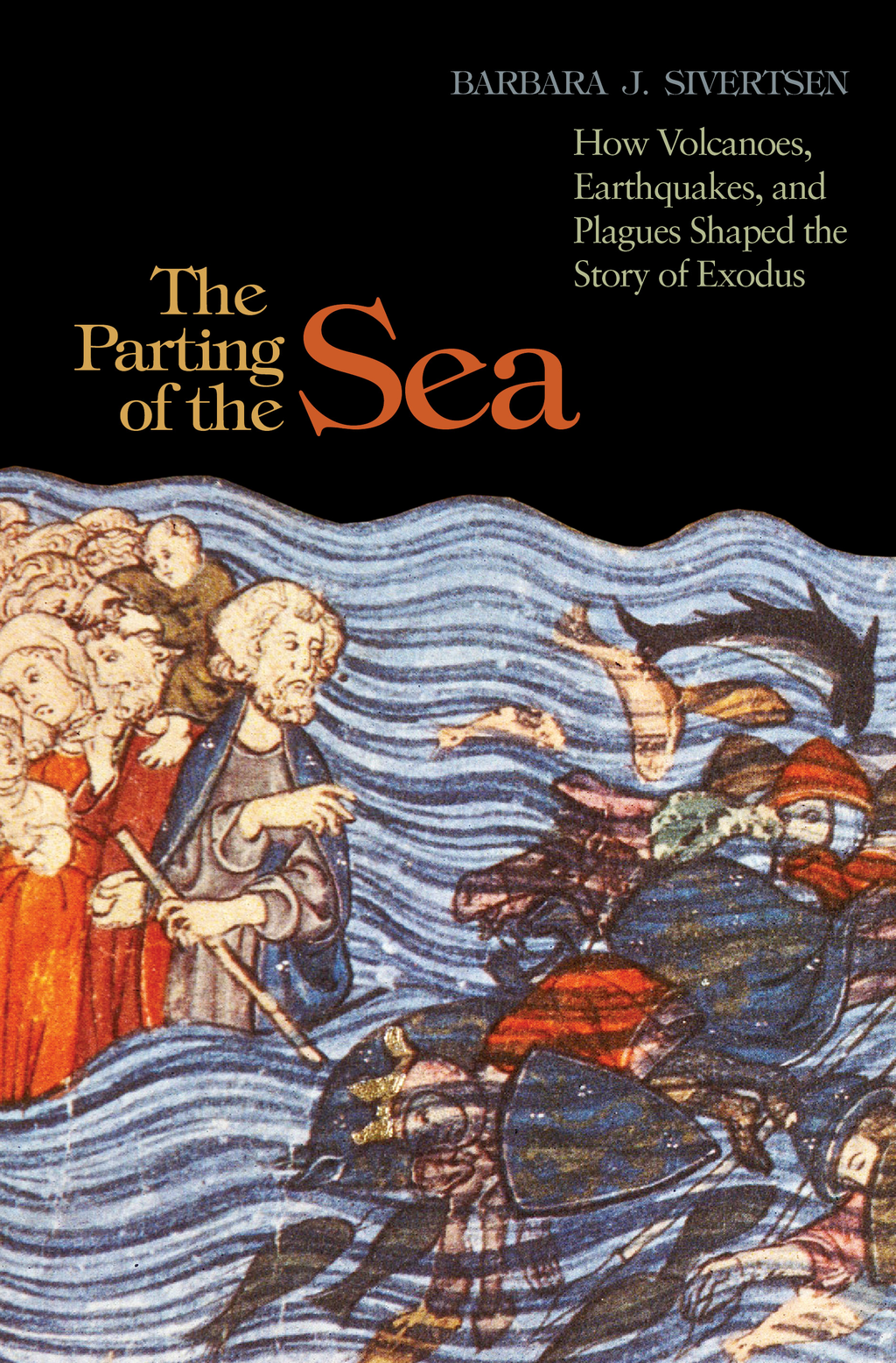 The Parting of the Sea By: Barbara J. Sivertsen
