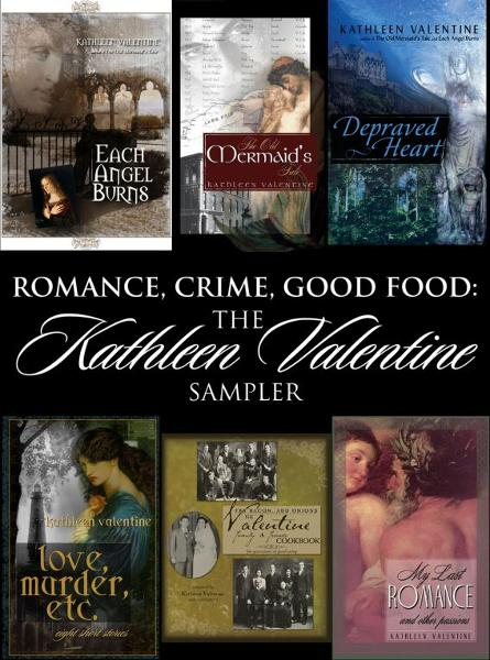 Romance, Crime, Good Food: The Kathleen Valentine Sampler
