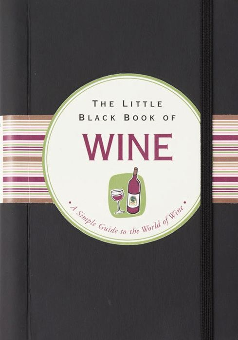 The Little Black Book of Wine By: Elizabeth Poyet