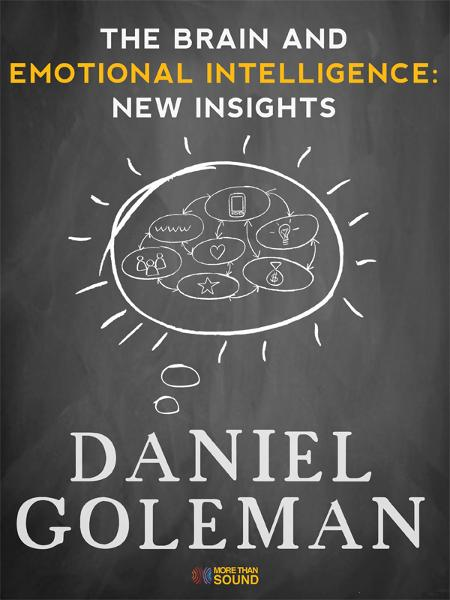 The Brain and Emotional Intelligence: New Insights By: Daniel Goleman