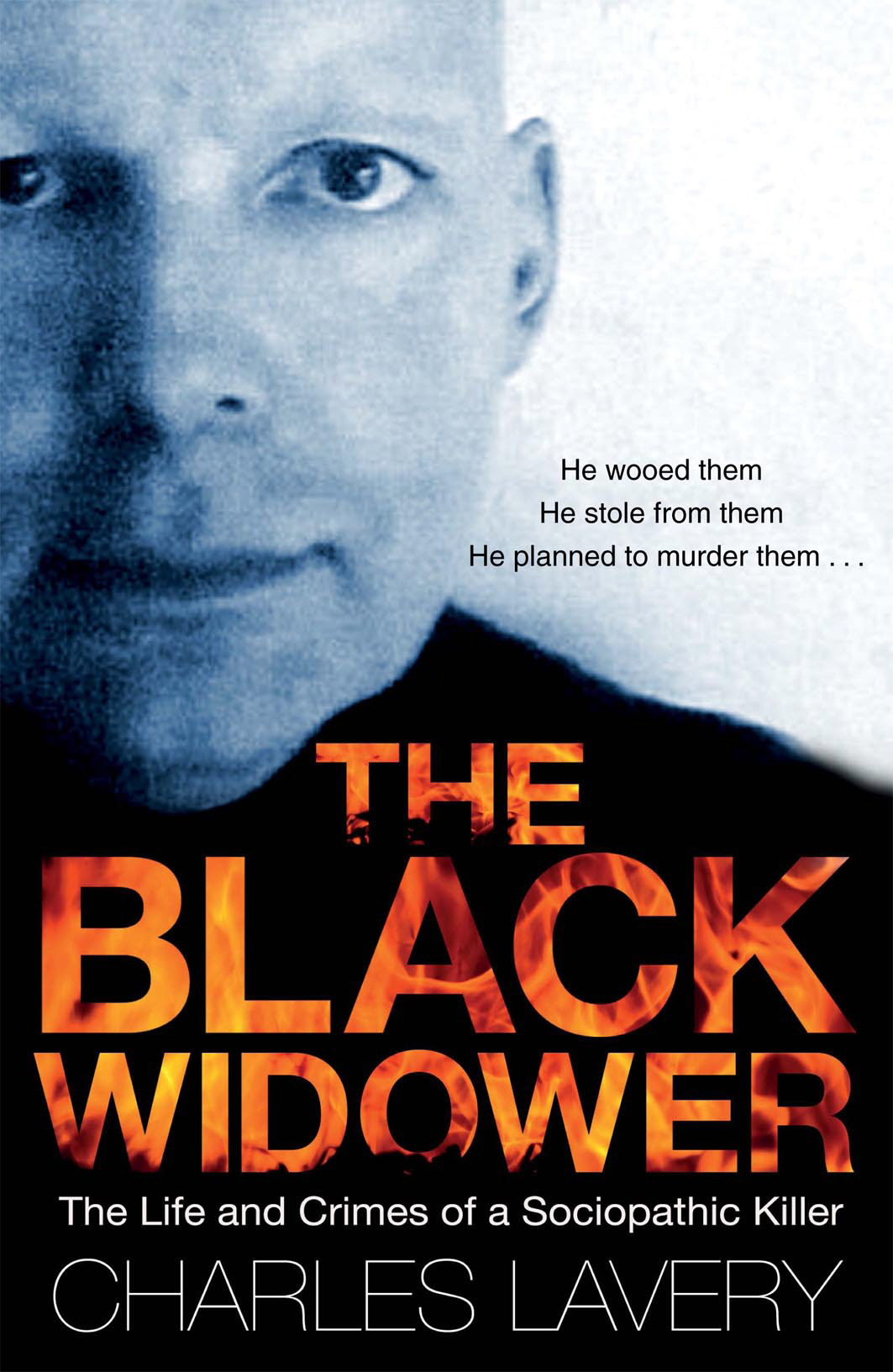 The Black Widower The Life and Crimes of a Sociopathic Killer