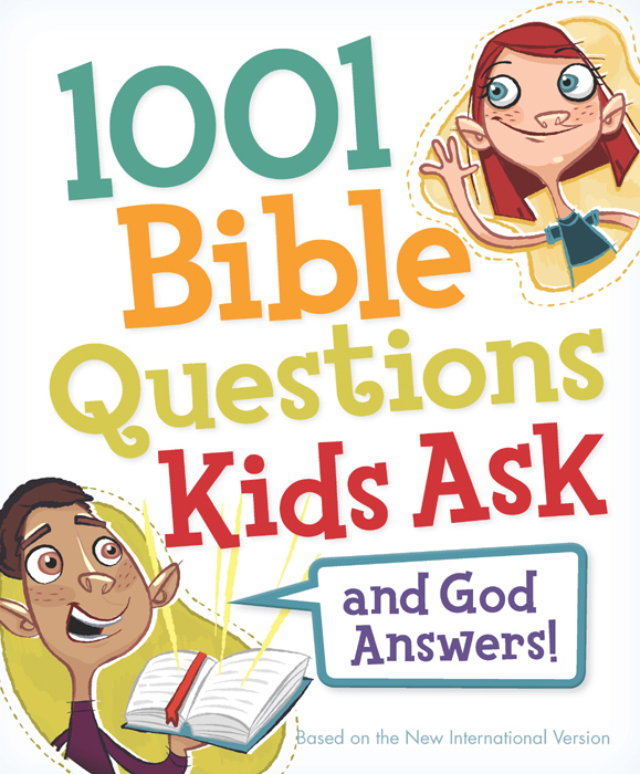 1001 Bible Questions Kids Ask By: Zondervan