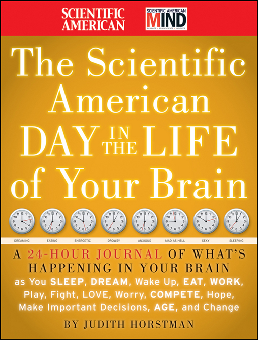 The Scientific American Day in the Life of Your Brain By: Judith Horstman,Scientific American