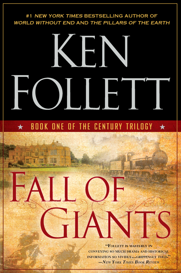 Fall of Giants By: Ken Follett