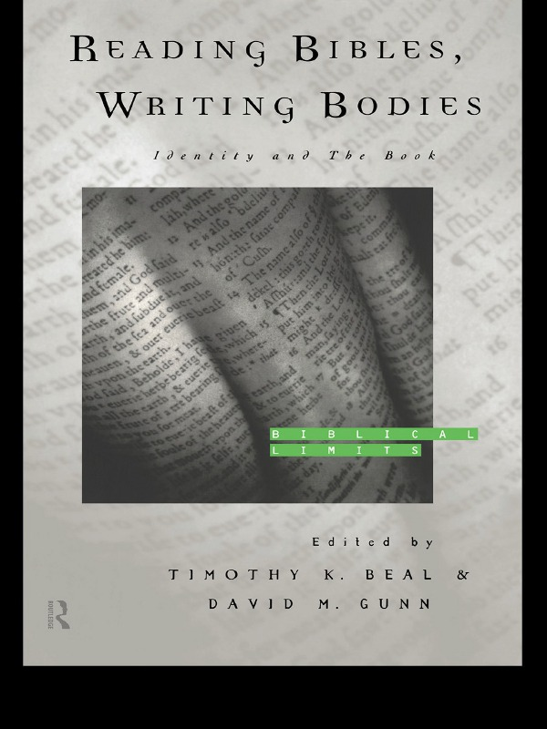 Reading Bibles,  Writing Bodies Identity and The Book