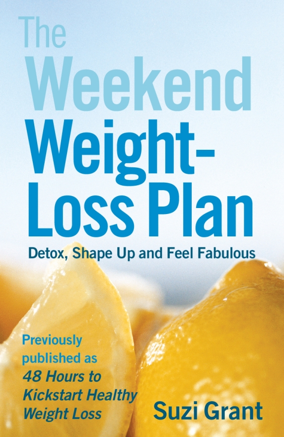 The Weekend Weight-loss Plan By: Suzi Grant