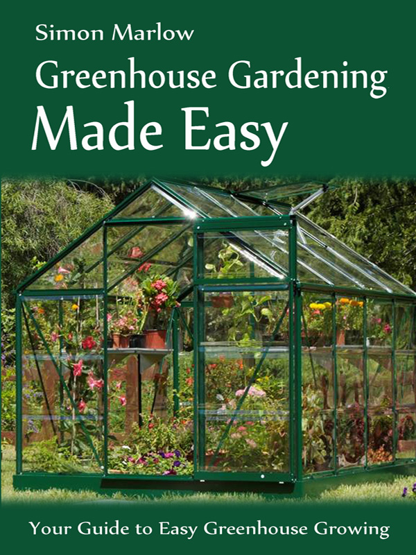 Greenhouse Gardening Made Easy