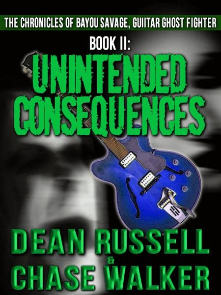 The Chronicles of Bayou Savage, Guitar Ghost Fighter Book II: Unintended Consequences