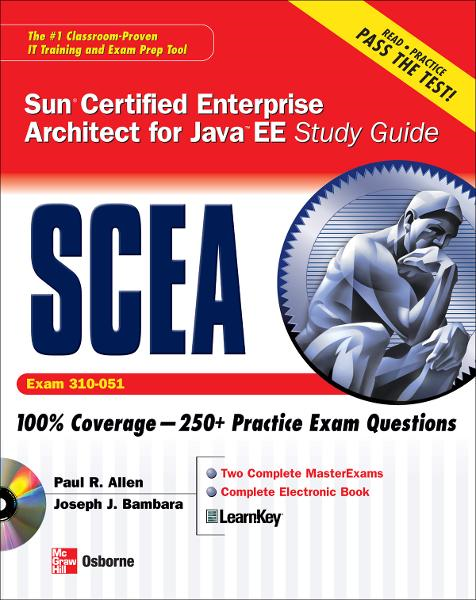 Sun Certified Enterprise Architect for Java EE Study Guide (Exam 310-051) By:  Joseph Bambara,Paul Allen
