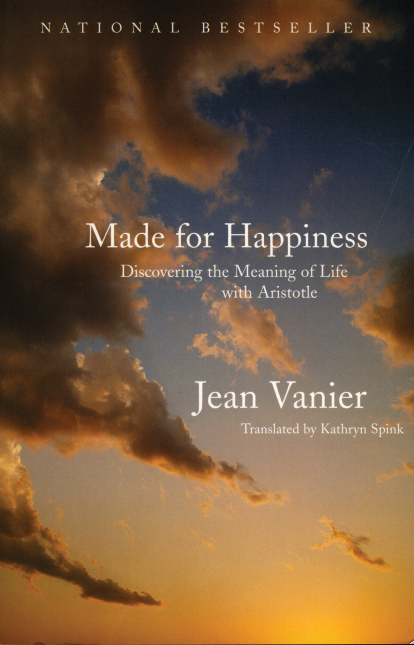 Made for Happiness: Discovering the Meaning of Life with Aristotle By: Jean Vanier