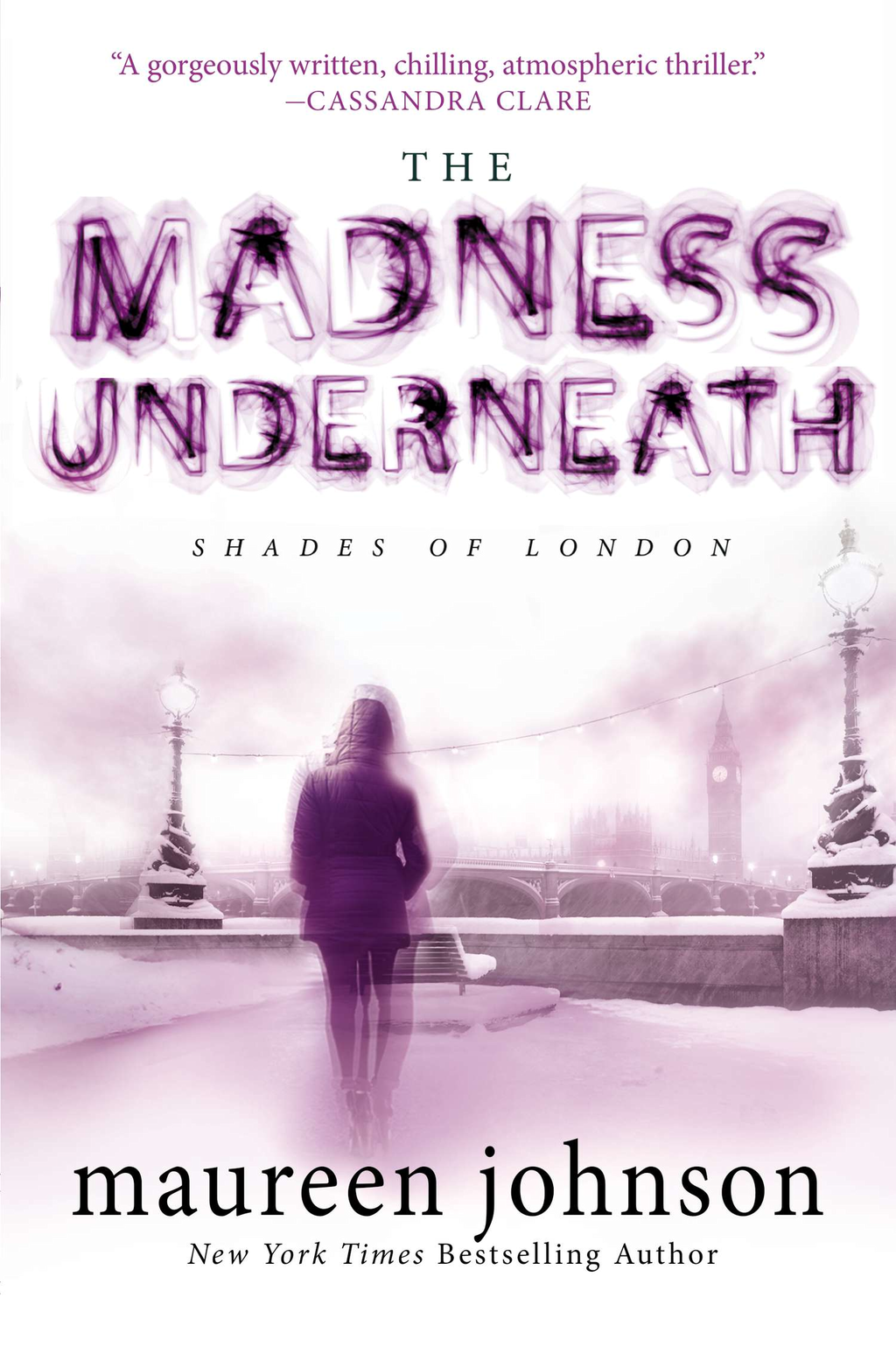 The Madness Underneath By: Maureen Johnson