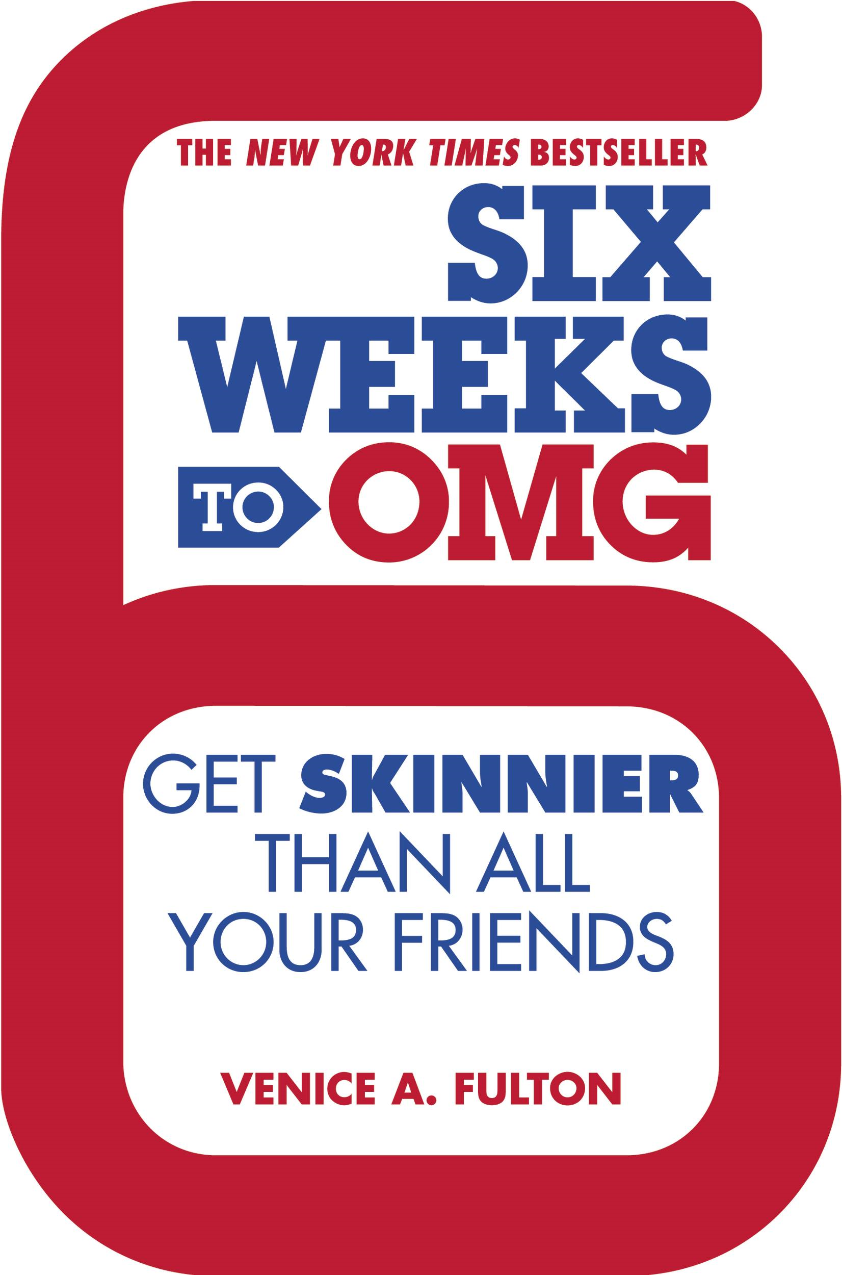 Six Weeks to OMG By: Venice A. Fulton