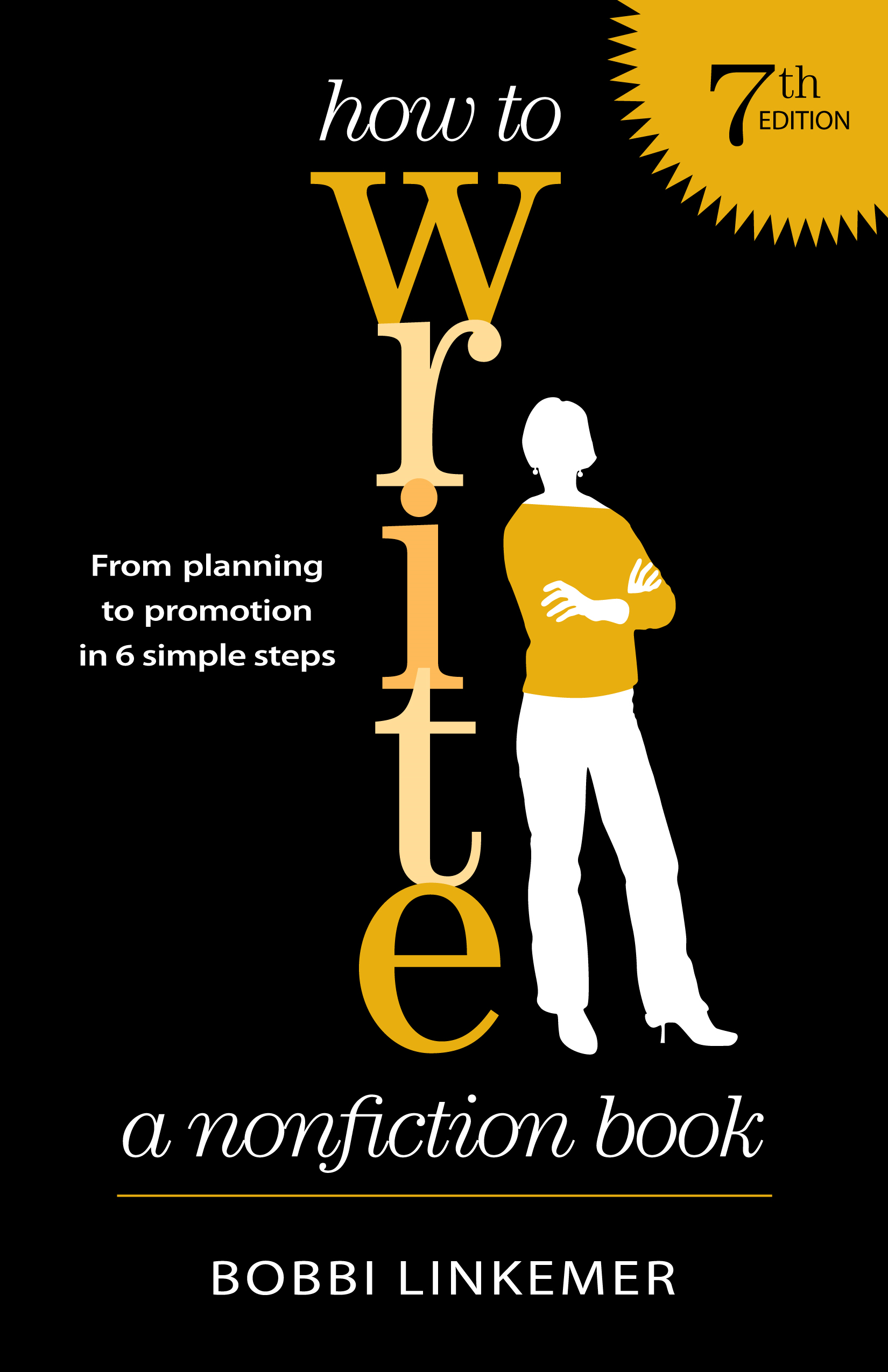How to Write a Nonfiction Book: From Planning to Promotion in 6 Simple Steps By: Bobbi Linkemer,Peggy Nehmen