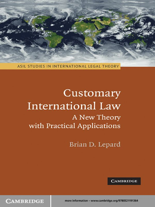 Customary International Law By: Brian D. Lepard