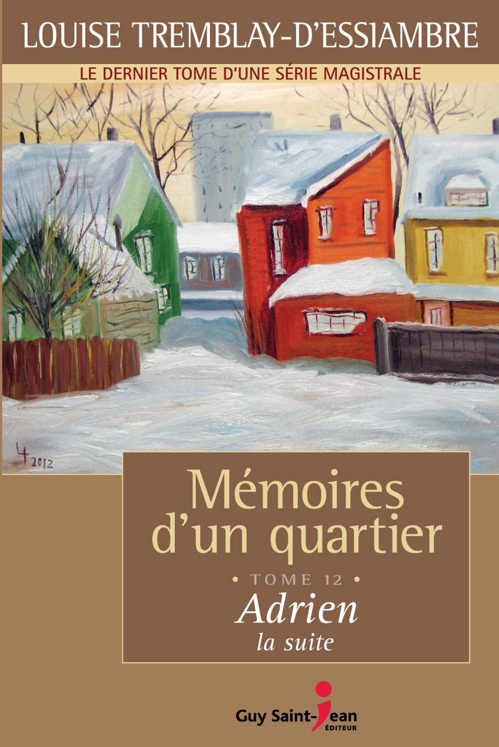 Mémoires d'un quartier, tome 12: Adrien, la suite By: Louise Tremblay-D'Essiambre