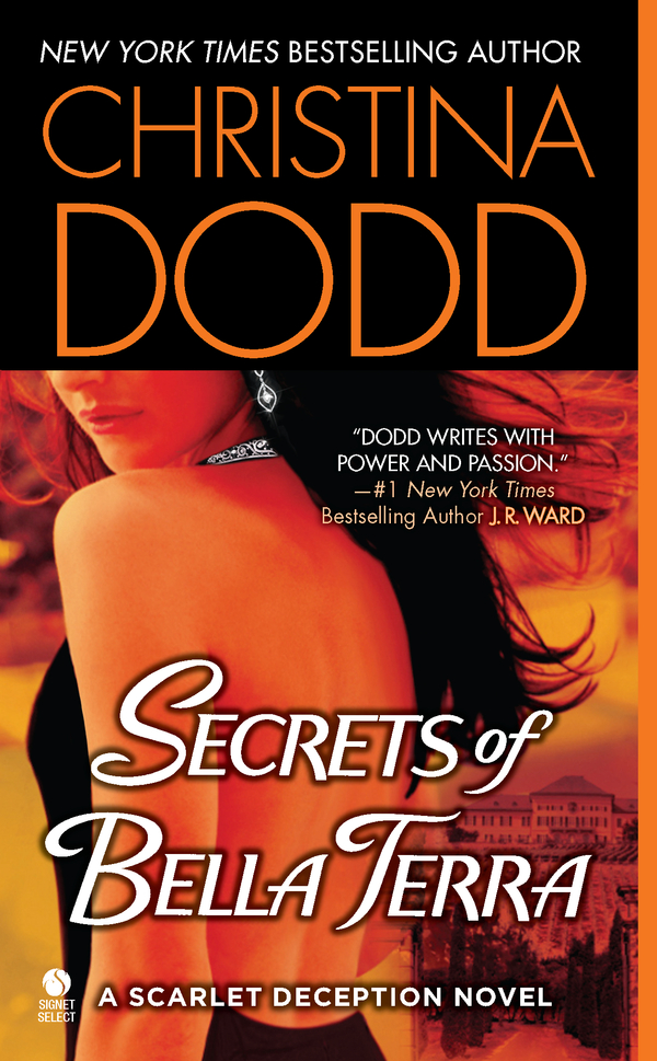 Secrets of Bella Terra: A Scarlet Deception Novel By: Christina Dodd