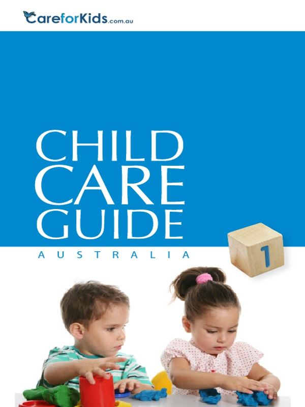 CareforKids.com.au Australian Child Care Guide By: Roxanne Elliott; Mark Elliott; Bonnie Laxton-Blinkhorn