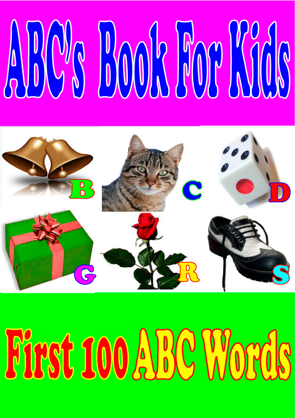 ABC's  Book for Kids:My First Book of 100 ABC Words and Song For Kids[Free Audio]