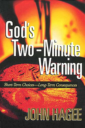 God's Two-Minute Warning By: John Hagee