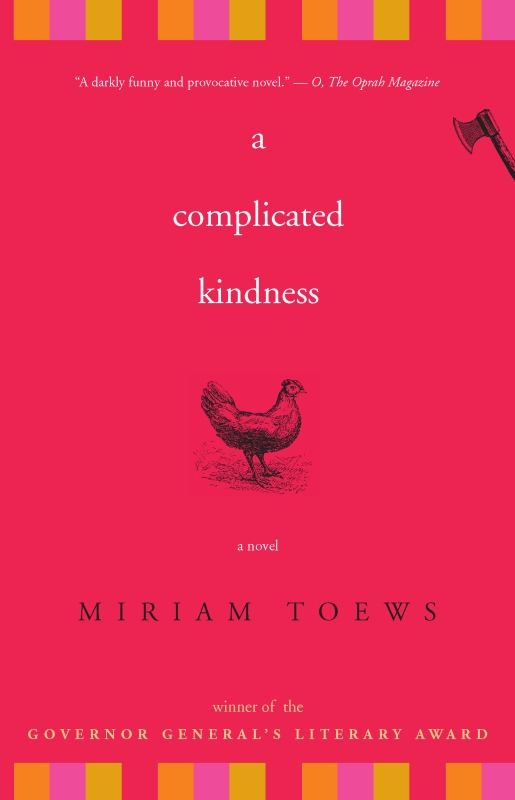 A Complicated Kindness: A Novel By: Miriam Toews