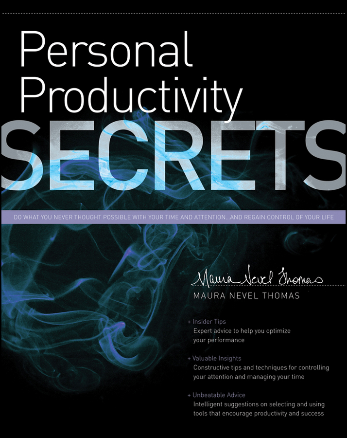 Personal Productivity Secrets By: Maura Nevel Thomas