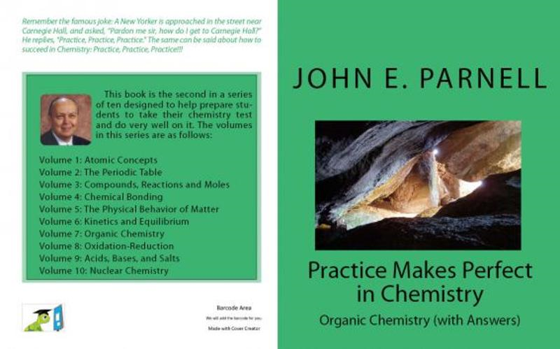 Practice Makes Perfect in Chemistry: Organic Chemistry with Answers By: John Parnell