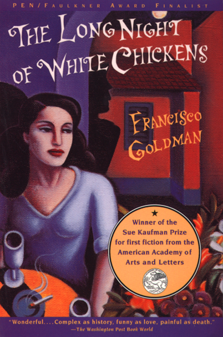 The Long Night of White Chickens By: Francisco Goldman