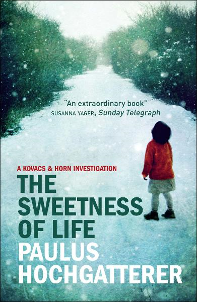 The Sweetness of Life: A Kovacs and Horn Investigation