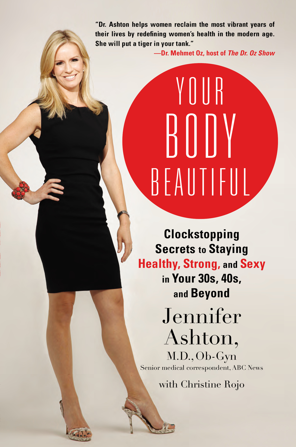 Your Body Beautiful By: Christine Rojo,Jennifer Ashton,  M.D., Ob-Gyn