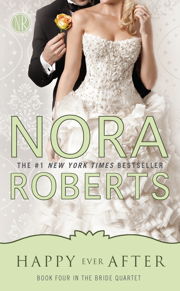 Happy Ever After By: Nora Roberts
