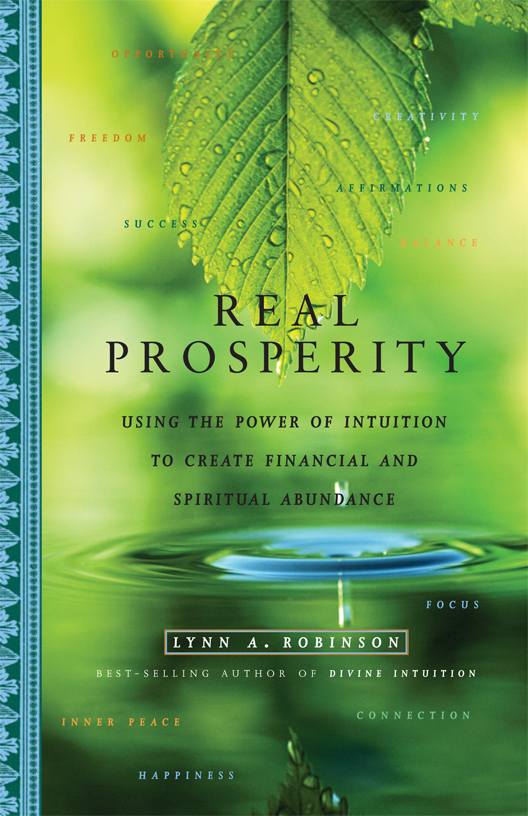 Real Prosperity By: Lynn A. Robinson